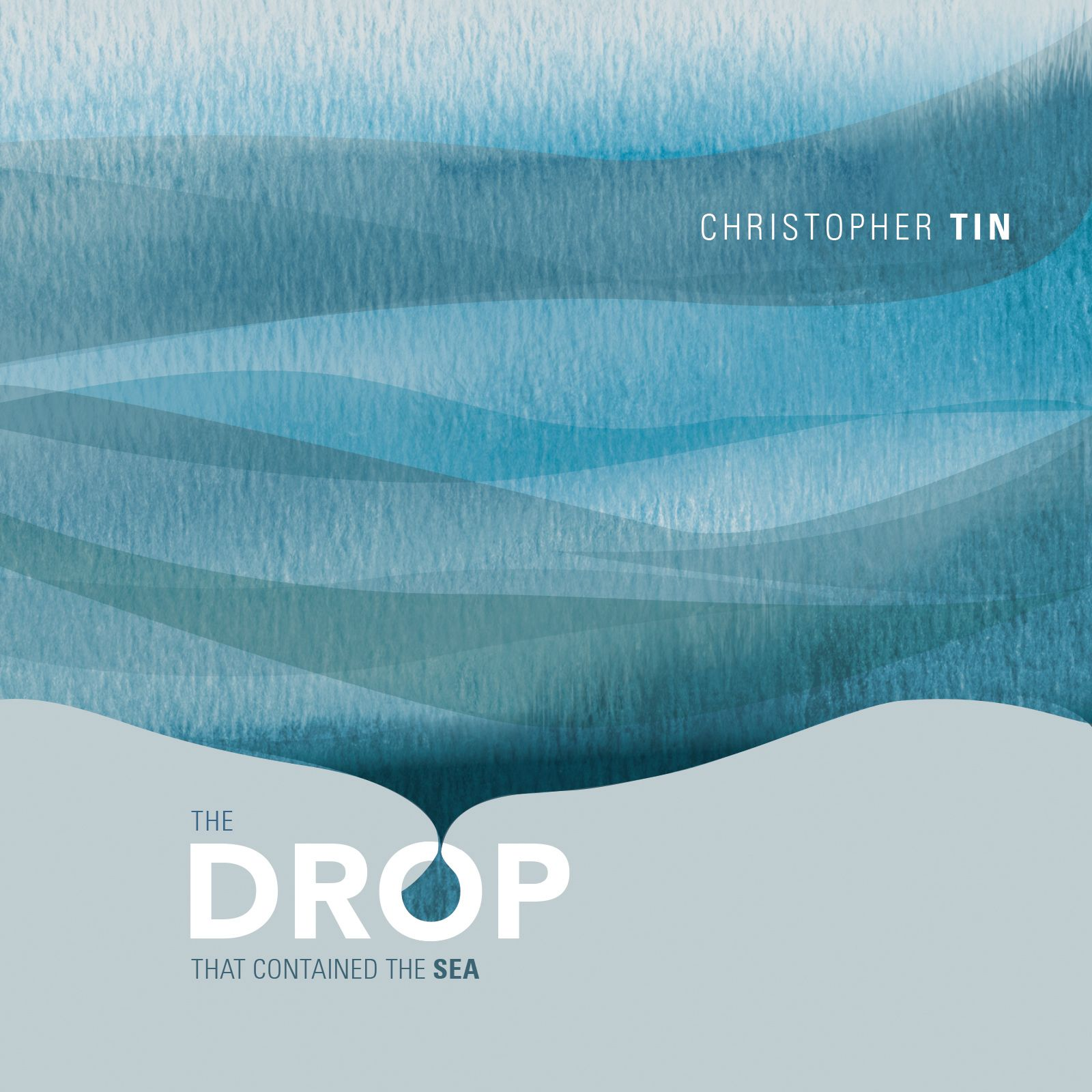 Christopher Tin_The Drop That Contained The Sea_Album Cover